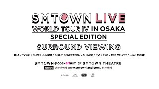SMTOWN LIVE WORLD TOUR IV in OSAKA SPECIAL EDITION SURROUNDVIEWING