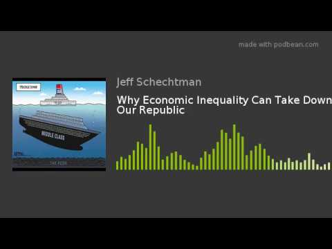 Why Economic Inequality Can Take Down Our Republic