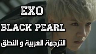 """[ الترجمة العربية_Arabic sub + النطق ] EXO-K """" Black Pearl """""""