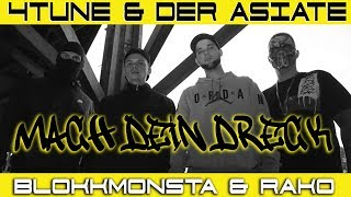 4tune & Der Asiate ft. Blokkmonsta & Rako  - Mach dein Dreck ( Prod. by StreetClassix Beats )