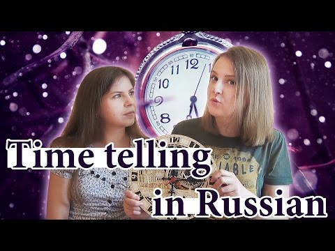 What's the time in Russian, what time is it practice, rules and examples, Russian vocabulary