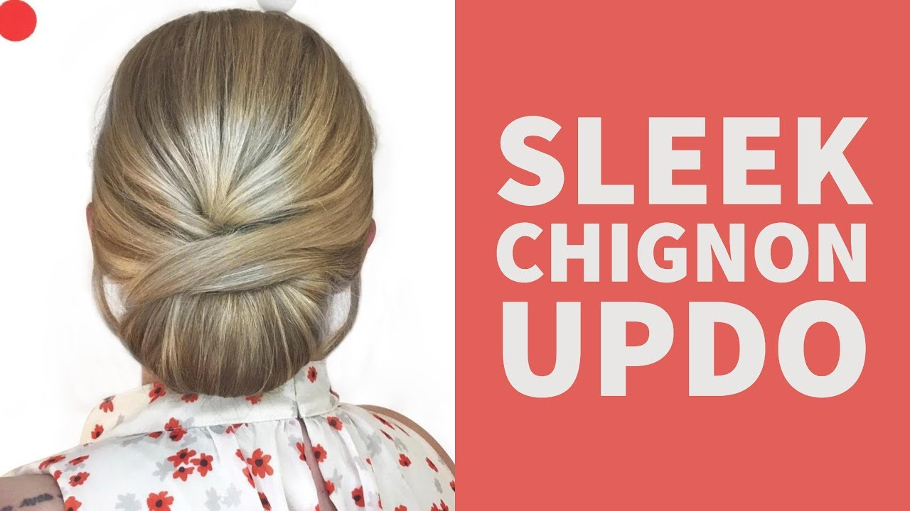 sleek chignon updo • - YouTube