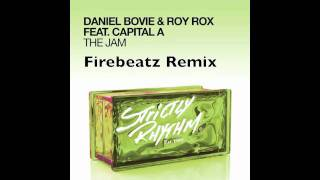 Daniel Bovie & Roy Rox ft. Capitol A - The Jam (Firebeatz Remix) [Strictly Rhythm]