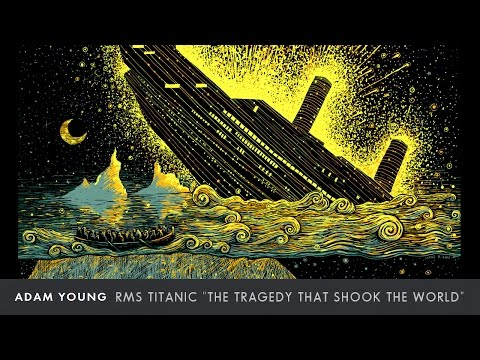 "Adam Young - RMS Titanic [Full Album] ""The Tragedy that Shook the World"""