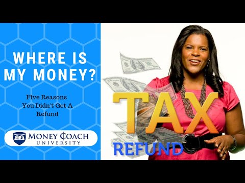 You Didn't Get A Tax Refund? Here's 5 Reasons Why!