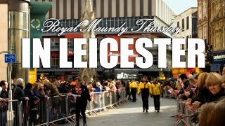 Royal maundy thursday in leicester