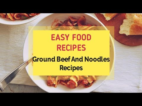 Ground Beef And Noodles Recipes