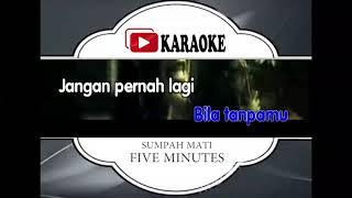 Download lagu Lagu Karaoke FIVE MINUTES - SUMPAH MATI (POP INDONESIA) | Official Karaoke Musik Video