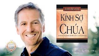 KÍNH SỢ CHÚA   Bài 3: Vinh Hiển Của Chúa (John Bevere)