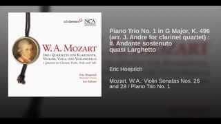 Piano Trio No. 1 in G Major, K. 496 (arr. J. Andre for clarinet quartet) : II. Andante...