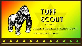 02 Micah Shemiah - Africa Here I Come (Melodica Mix) [Tuff Scout]