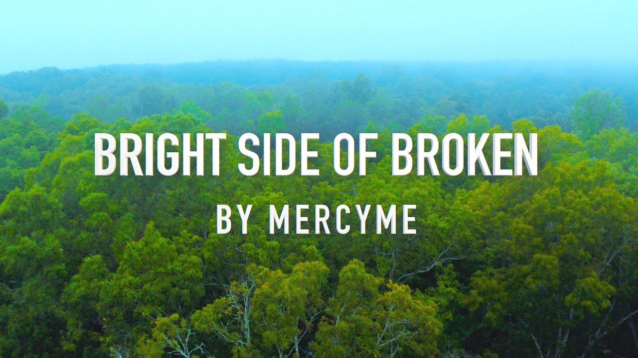 Bright Side of Broken by MercyMe [Lyric Video]