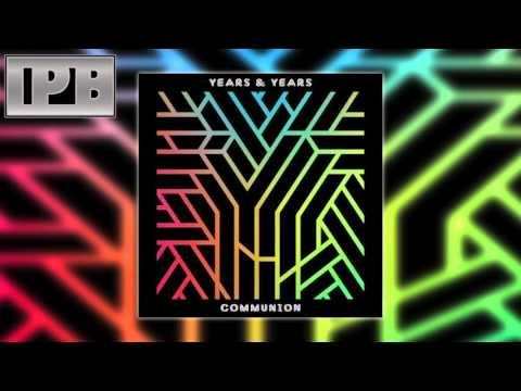 "Years & Years - Communion ""Full Album"" HD Playlist"