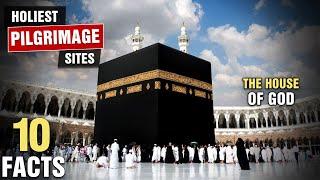 10 Holiest Religious Pilgrimage Sites