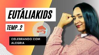 EUTÁLIA KIDS - Celebrando com alegria - EP. 01