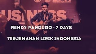 Rendy Pandugo - 7 Days (Terjemahan Lirik Indonesia)
