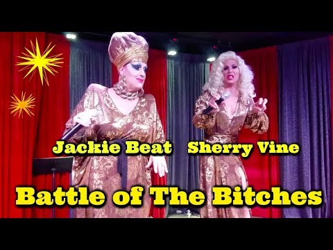 Battle Of The Bitches - Sherry Vine & Jackie Beat