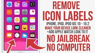 Remove icon labels with a Glitch! No Jailbreak iOS 10 / 10.2 iPhone, iPad, iPod