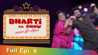 Bharti Ka Show : Ana Hi Padega - Full Epi. 8 - Karan Wahi With Standup Comedy Queen Bharti Singh