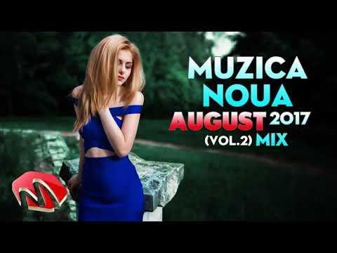 Muzica Noua Romaneasca August 2017 Mix Best Romanian Dance Music August 2017 (Vol 2)