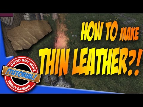 How to Make Thin Leather - Life is feudal