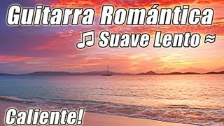 Guitarra Espanola Romantica Lento Relaja...