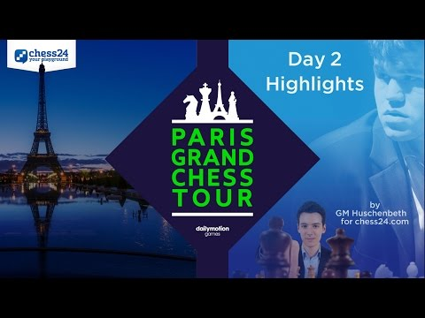 Grand Chess Tour Paris Day 2 Highlights by GM Niclas Huschenbeth