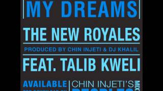 Walking Around My Dreams - The New Royales ft. Talib Kweli prod. by Chin Injeti & DJ Khalil