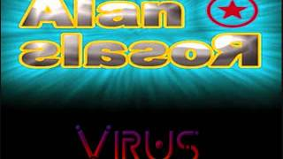 Dj Alan Rosales - Virus - Dj Mouse (Originalmix)  (3ball remix)