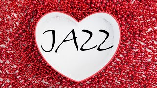 Valentines Day Music   Gentle Moments for Two   Romantic and  ncredible Jazz Music