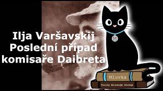 Ilja Varšavskij - Poslední případ komisaře Daibreta (Krimi) (Mluvené slovo SK)