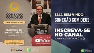 CONEXÃO COM DEUS | INVESTINDO NO TESOURO CELESTIAL | ARIVAL DIAS CASIMIRO