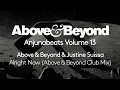 Above & Beyond & Justine Suissa - Alright Now [Above & Beyond Club Mix] (Volume 13 Preview)
