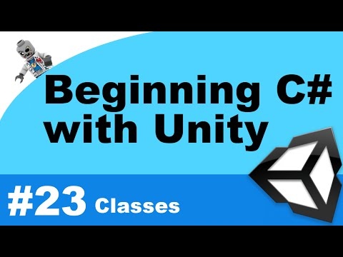 Beginning C# with Unity - Part 23 - Classes