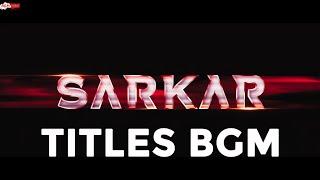 Sarkar BGMs | Sarkar Titles BGM | Sarkar Mass BGMs | AR Rahman BGMs | Sarkar Background Score