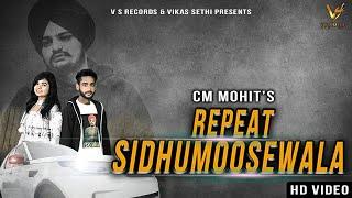 Sidhu Moosewala Repeat | Full Hd s 2019 | CM Mohit | Jass Brar | New Punjabi songs | VS Records
