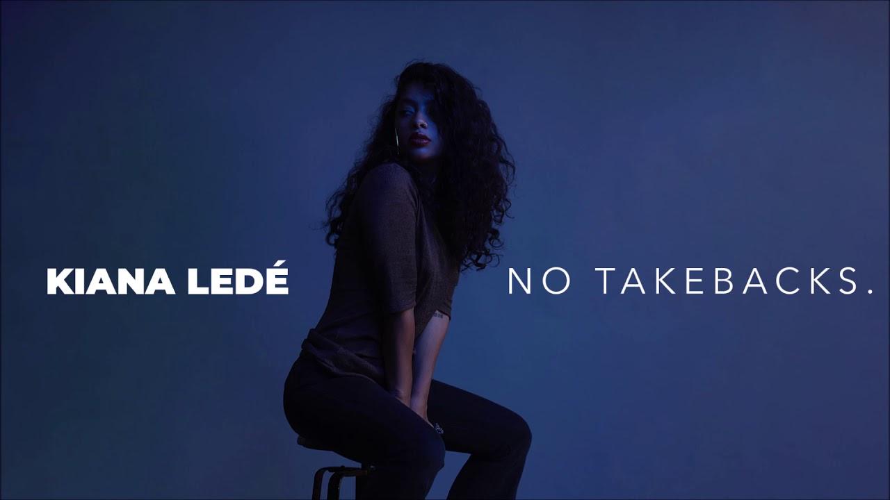 Kiana Ledé - No Takebacks ᴴᴰ