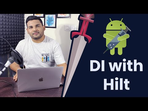 Android Hilt - MVVM Architecture and Dependency Injection