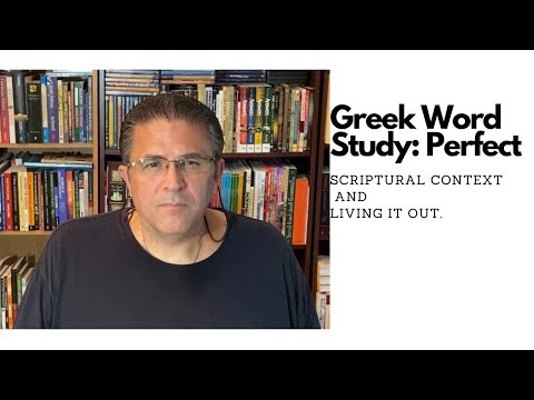 Greek Study on the Word for Perfect As Found in Phillipians 3:15