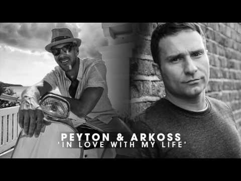 Peyton & Arkoss - In love with my life heavenly House mix mp3