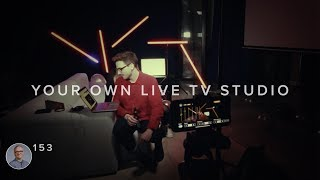 How To Build Your Own Live TV Studio