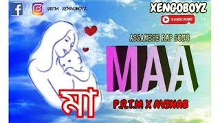 MAA || PRTM x AVINAB || NEW ASSAMESE RAP SONG|| 2019