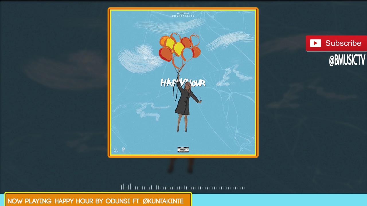 Download Odunsi - Happy Hour Ft. Økuntakinte (OFFICIAL AUDIO 2016)