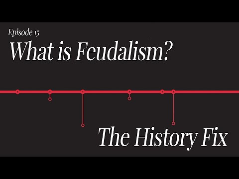 History Fix Ep15: What Is Feudalism?