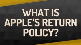 What is Apple's return policy?