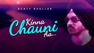 Kinna Chauni Aa Bunty Bhullar Free MP3 Song Download 320 Kbps