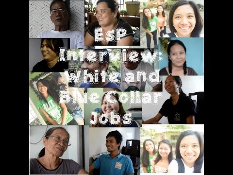 EsP Interview || White and Blue Collar Jobs