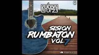 Rumbatón Sesión Vol 7    Rubén Ruiz Dj