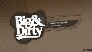 Lazy Jay - Float My Boat (Extended Version)