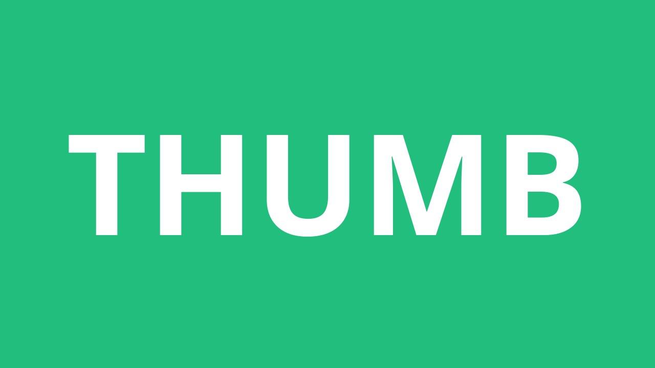 How To Pronounce Thumb - Pronunciation Academy